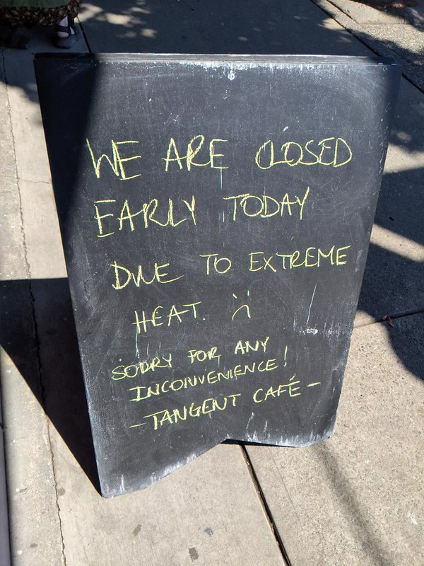 Closed due to Extreme Heat
