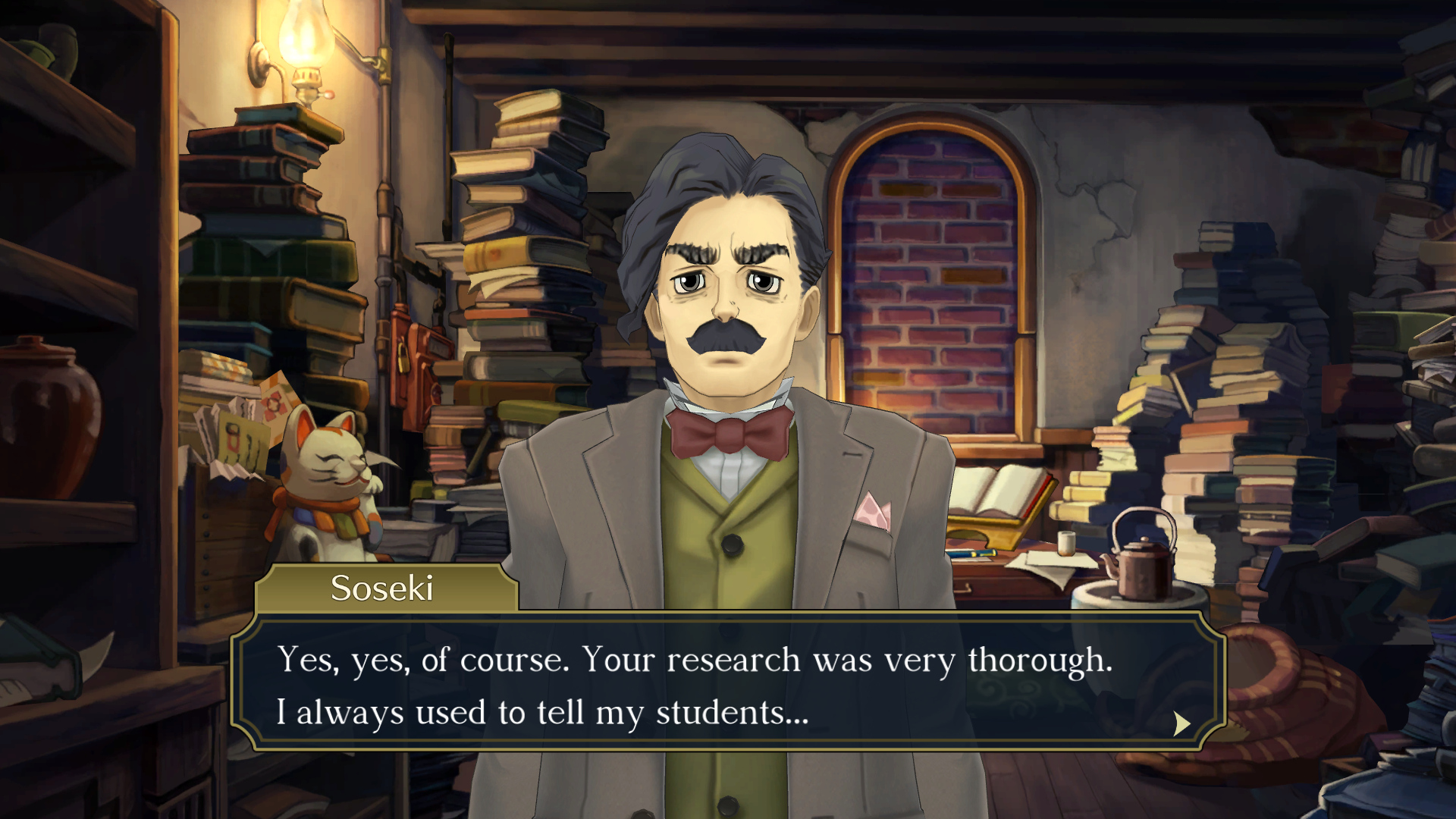 """The Great Ace Attorney Chronicles - Soseki says: """"Yes, yes, of course. Your research was very thorough. I always used to tell my students..."""""""