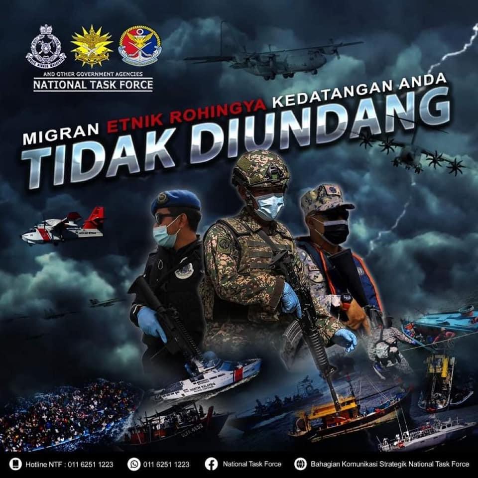 馬來西亞國家特工隊(National Task Force)於 2021 年 6 月初在其社交媒體平台上發放此海報。海報中的馬來文標語寫著「羅興亞移民,你們的到來是不受歡迎的」,而圖像中的執法人員分別來自馬來西亞皇家警察部隊、馬來西亞武裝部隊與馬來西亞海事執法機構。此海報在受到各界批評後已刪除。此為筆者自行存儲的副本。