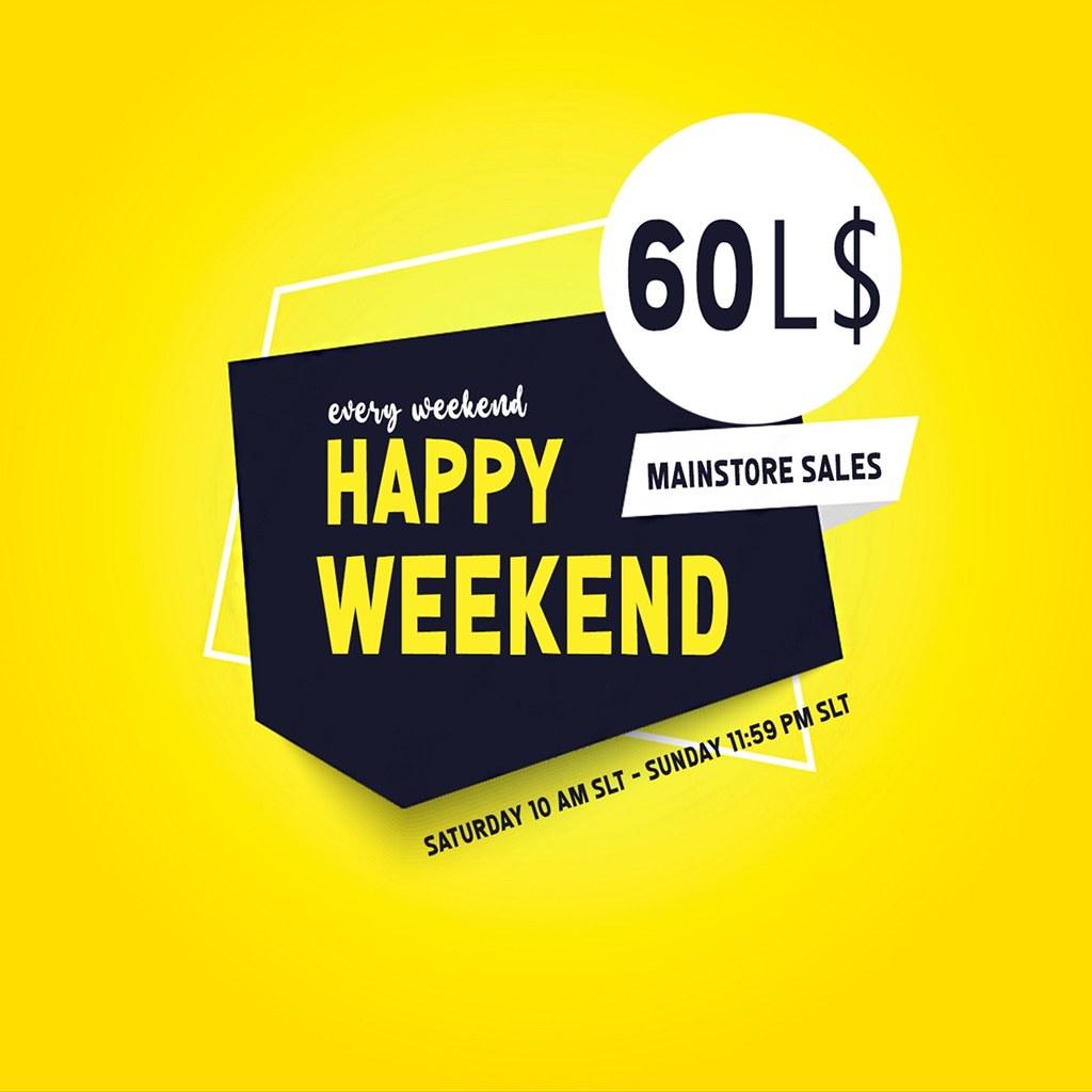 60L$ Happy Weekend sale – Saturday 10 am slt