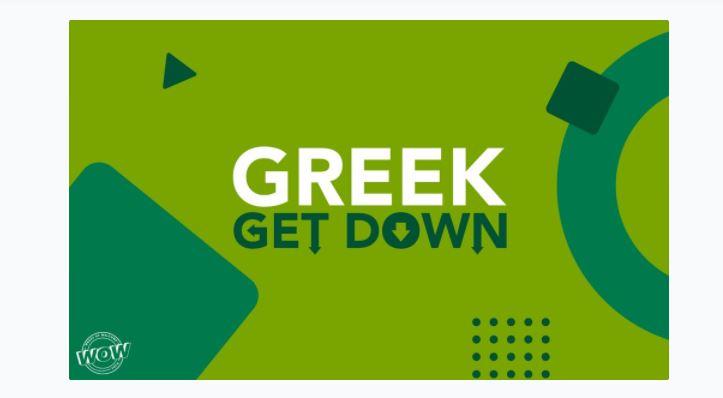 GREEK GET DOWN