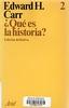 Edward H Carr, Que es la historia