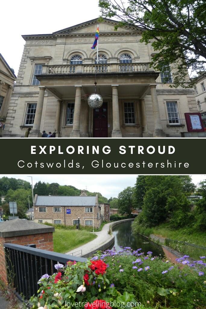 Exploring Stroud, Cotswolds, Cheltenham