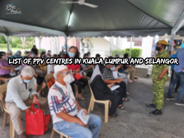 List of PPV Centres in Kuala Lumpur and Selangor