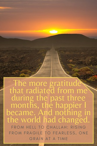 inspirational quote with a photo of a road leading to a sunset behind a mountain. From Your Summer Must-Read: From Hell to Challah: Rising from Fragile to Fearless, One Grain at a Time