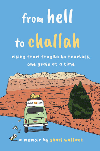 Your Summer Must-Read: From Hell to Challah: Rising from Fragile to Fearless, One Grain at a Time