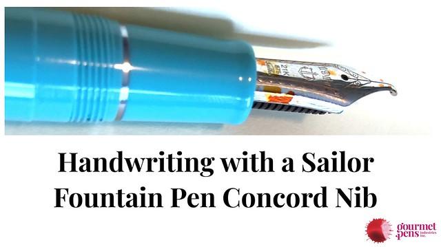 Handwriting with a Sailor Fountain Pen Concord Nib