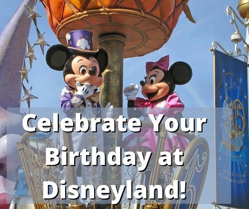 Celebrate Your Birthday at Disneyland
