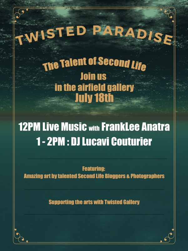 Twisted Paradise Presents - The Talent of Second Life!