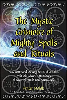 Mystic Grimoire of the Mighty Spells and Rituals – Frater Malak