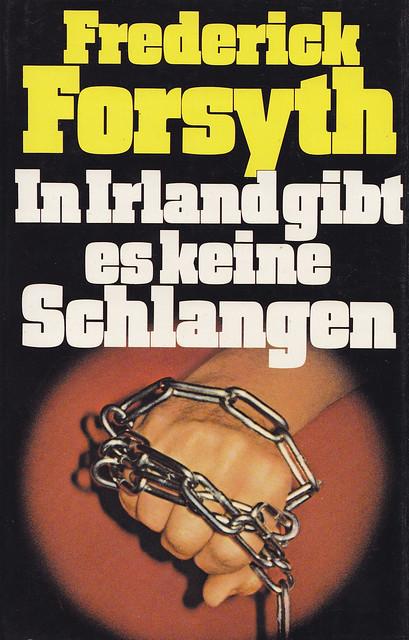 Frederick Forsyth / In Irland gibt es keine Schlangen