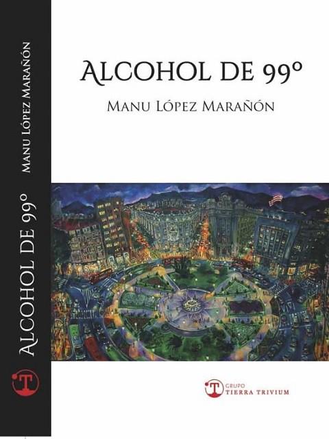Alcohol 99 grados - Manu López
