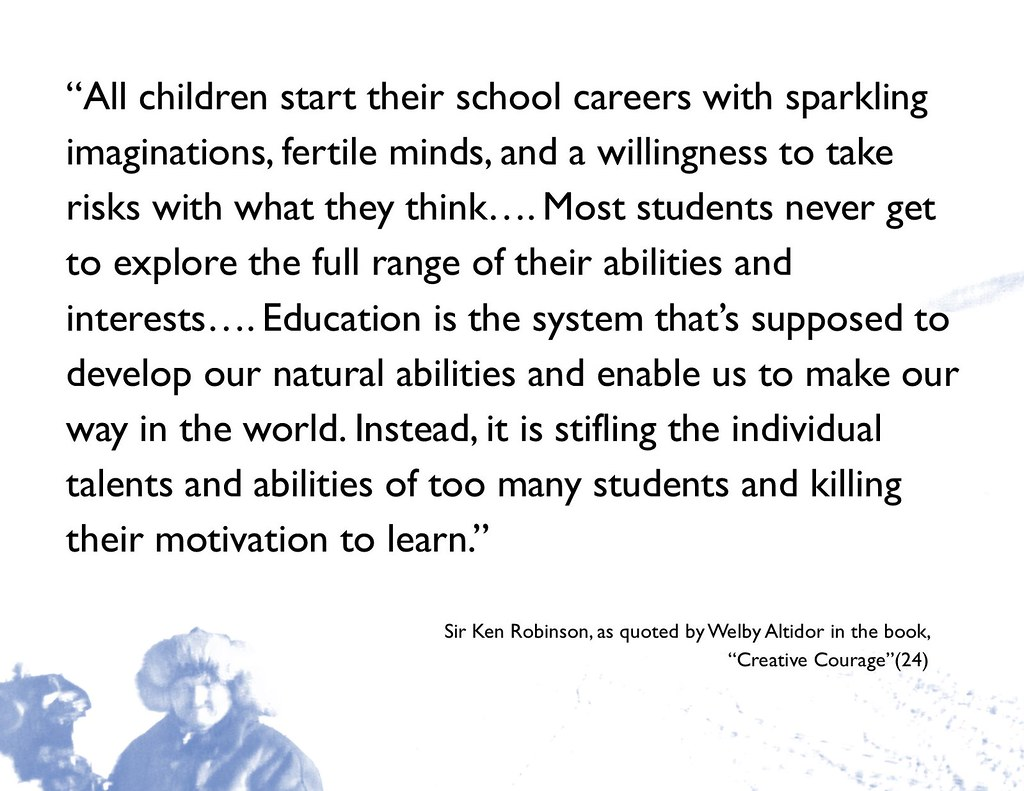 Quotation: Education it is stifling the individual talents and abilities of too many students
