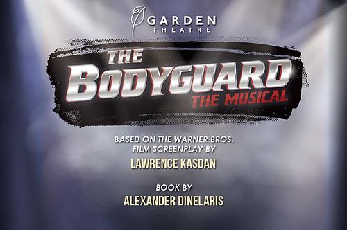 """The Bodyguard"" at the Garden Theatre (Winter Garden) now through August 8"