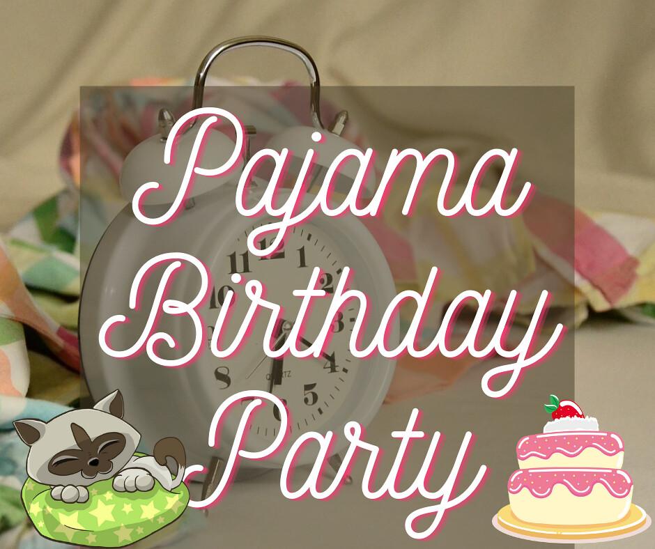 Pajama Birthday Party