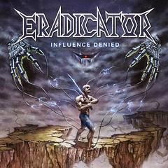 Album Review: Eradicator - Influence Denied
