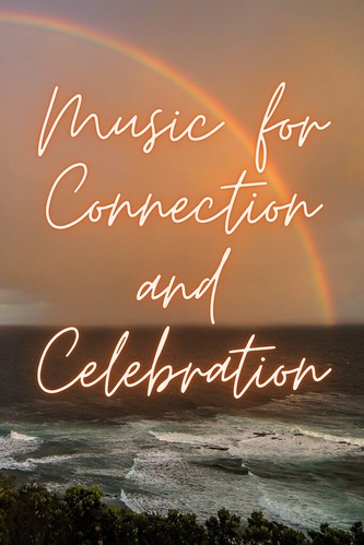 Music for Connection and Celebration