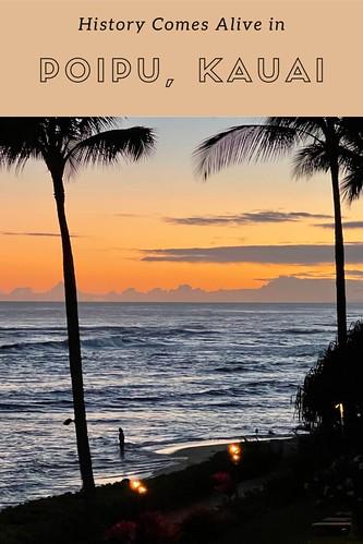 History Comes Alive in Poipu, Kauai