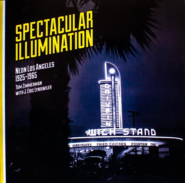 Spectacular Illumination, Neon Los Angeles 1925-1965