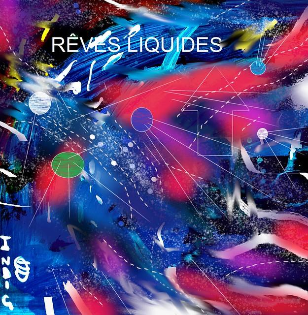 Rêves Liquides _ Galaxies 1