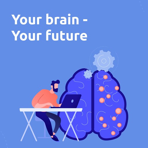 Your brain - your future!