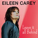 """Eileen Carey is Back! New Single """"Leave It All Behind"""" Impacting Now: Radio/Media Download"""