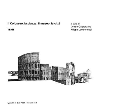 """RARA 2021. Il Colosseo, La Piazza, Il Museo, La Citta  -  """"Trasformiamolo in museo diffuso""""- La Sapienza Roma. ANSA (07/07/2021). S.v.,  """"Via Dell' Impero"""" & """"Viadotto della Via dell' Impero"""", in: L. Lenzi (1931), G. Calza (1934), G. Fiorini (1934-38)."""