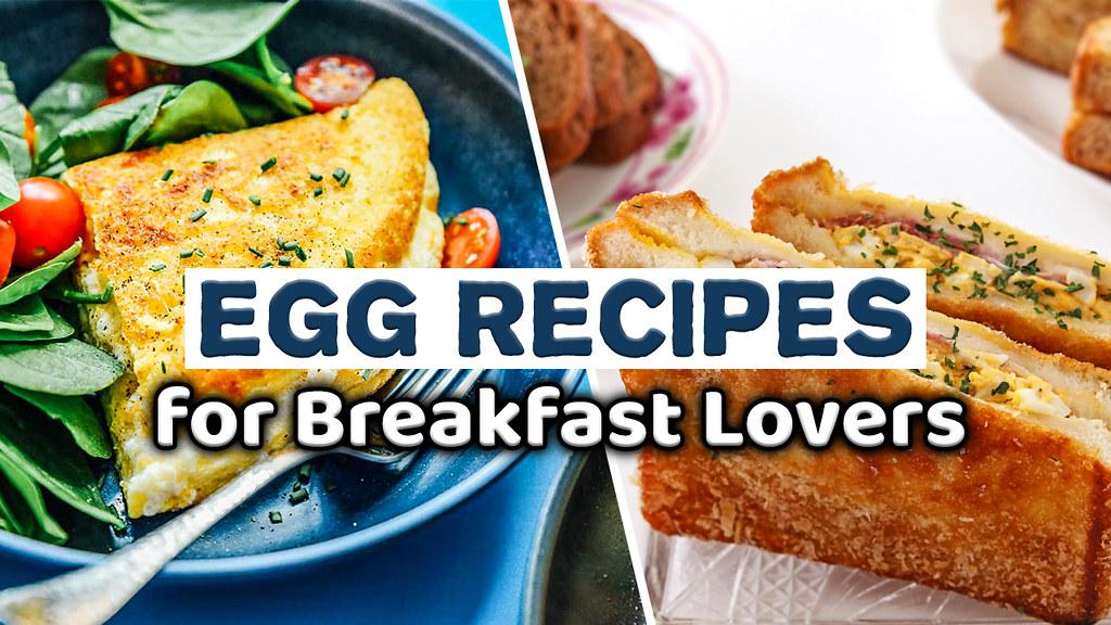 7 Egg Recipes For Breakfast Lovers