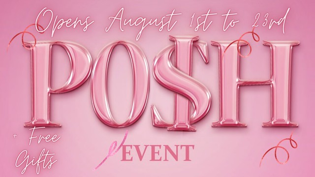 POSH EVENT AUGUST ROUND IS NOW OPEN!!!