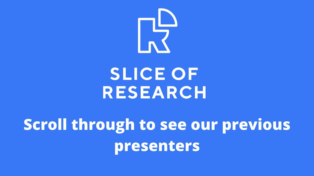 Slice of Research presenters