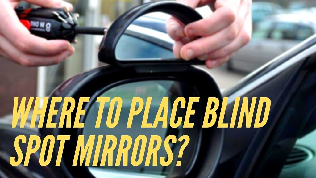 Where To Place Blind Spot Mirrors?