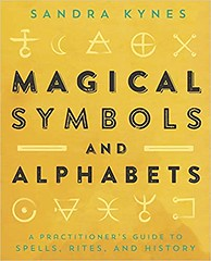 Magical Symbols and Alphabets : A Practitioners Guide to Spells, Rites, and History - Sandra Kynes