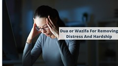 Dua or Wazifa for Removing Distress and Hardship
