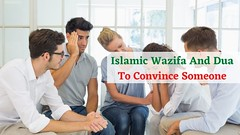 Wazifa To Convince Someone