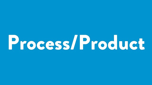 Process/Product