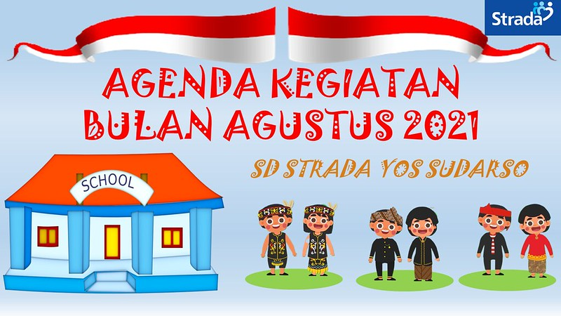 AGENDA KEGIATAN SD STRADA YOS SUDARSO BULAN AGUSTUS 2021