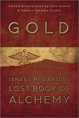 Gold: Israel Regardie's Lost Book of Alchemy - Israel Regardie