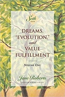 Dreams, Evolution, and Value Fulfillment, Vol. 1 A Seth Book - Seth & Jane Roberts