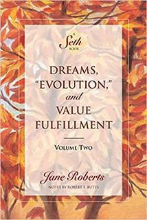 Dreams, Evolution and Value Fulfillment, Vol. 2 A Seth Book – Jane Roberts & Robert F. Butts