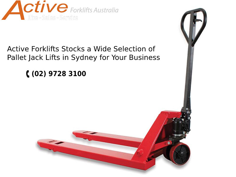 Active Forklifts Stocks a Wide Selection of Pallet Jack Lifts in Sydney for Your Business