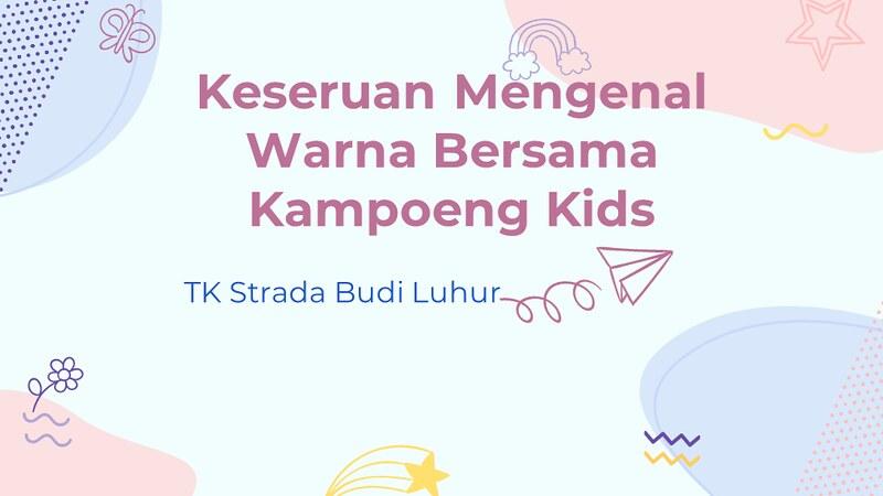 Keseruan Mengenal Warna Bersama Kampoeng Kids