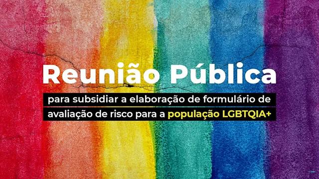 14/09/2021Reunião Pública - Elaboração de formulário de avaliação de risco para a população LGBTQIA+