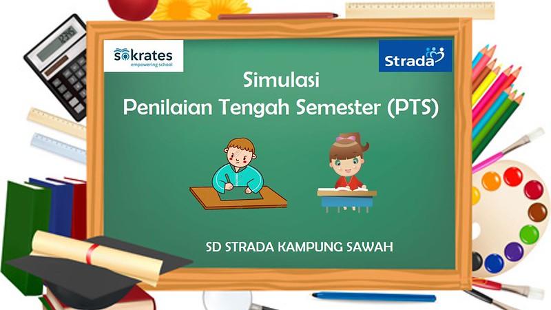 Simulasi PTS Matematika dan Bahasa Indonesia melalui LMS Sokrates di SD Strada Kampung Sawah
