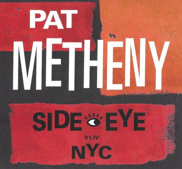 PatMethenySide-EyeNYC(V1IV)01