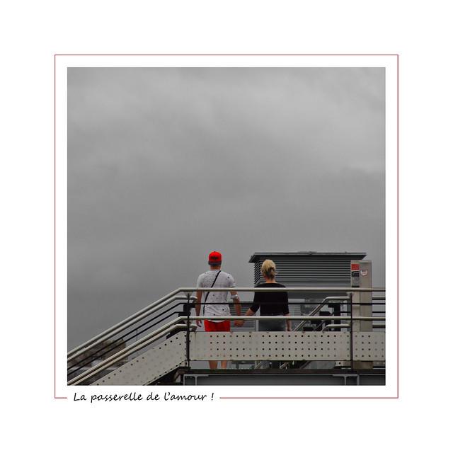 The bridge of love ! / La passerelle de l'amour !