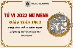 tử vi tuổi giáp thìn 1964 năm 2022 nữ mạng