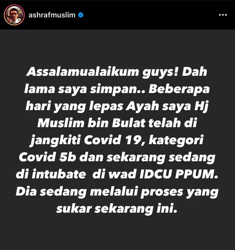 Ayah Ashraf Muslim Kini Kritikal Dijangkiti Covid-19 Tahap 5