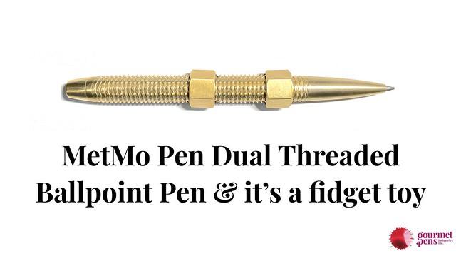 MetMo Pen Dual Threaded Ballpoint Pen & it's a fidget toy
