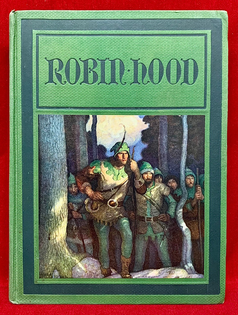 """""""Robin Hood."""" Text by Paul Creswick, illustrated by N. C. Wyeth. Philadelphia: David McKay, 1917. First Wyeth edition."""