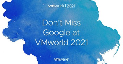Google At VMworld 2021